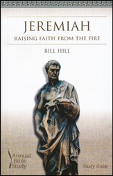 Jeremiah: Raising Faith From The Fire Study Guide