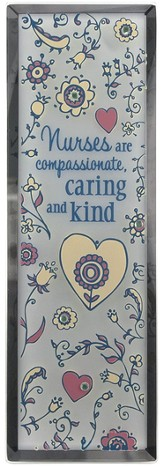 Nurses are Compassionate Plaque