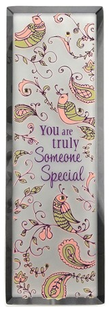 You Are Truly Someone Special Plaque