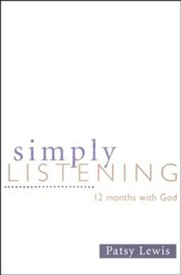 Simply Listening: 12 Months with God