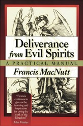 Deliverance from Evil Spirits: A Practical Manual - eBook