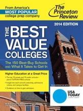 The Best Value Colleges, 2014 Edition: The 150 Best-Buy Schools and What It Takes to Get In
