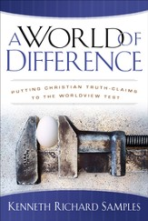 World of Difference, A: Putting Christian Truth-Claims to the Worldview Test - eBook