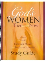 God's Women - Then and Now - Study Guide
