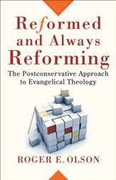 Reformed and Always Reforming: The Postconservative Approach to Evangelical Theology - eBook