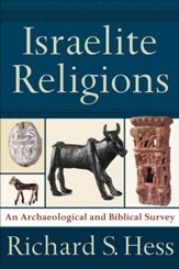 Israelite Religions: An Archaeological and Biblical Survey - eBook