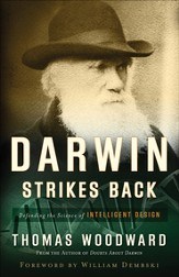 Darwin Strikes Back: Defending the Science of Intelligent Design - eBook