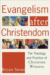 Evangelism after Christendom: The Theology and Practice of Christian Witness - eBook