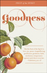 Goodness (Galatians 5:22-23, KJV) Bulletins, 100