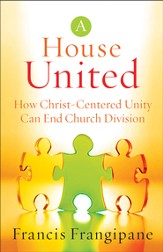House United, A: How Christ-Centered Unity Can End Church Division - eBook