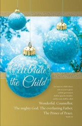 Celebrate the Child (Isaiah 9:6, KJV) Christmas Bulletins, 100