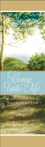 Come Unto Me (Matthew 11:28, KJV) Bookmarks, 25