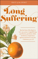Fruit of the Spirit: Long Suffering (Galatians 5:22-23, KJV) Bulletins, 100