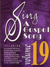 Sing A Gospel Song Volume 19