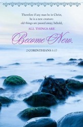 All Things Become New (2 Corinthians 5:17, KJV) Bulletins, 100
