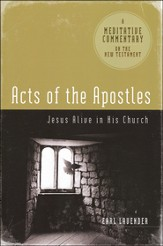 Acts Of The Apostles: Jesus Alive In His Church