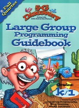 5-G Discovery, Fall: Large Group Programming Guidebook, Grade K/1