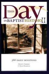 This Day in Baptist History, Volume 2 366 Daily Devotions