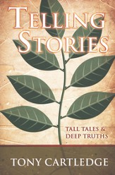 Telling Stories: Tall Tales & Deep Truths