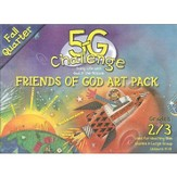 5-G Challenge, Fall: Friends of God Art Pack, Grade 2/3