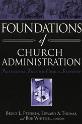 Foundations of Church Administration: Professional Tools for Leadership