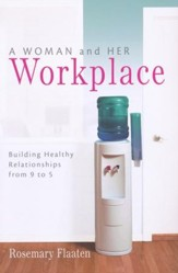 A Woman and Her Workplace: Building Healthy Relationships from 9 to 5