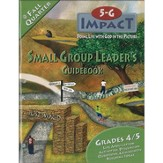 5-G Impact, Fall: Small Group Leader's Guidebook, Grade 4/5