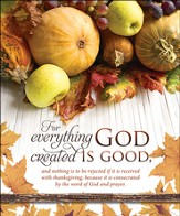 Everything God Created is Good (1 Timothy 4:4-5 NIV) Bulletins, 100