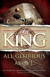 O Worship the King (Psalm 115:11, NIV) Bulletins, 100