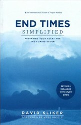 End Times Simplified: Preparing Your Heart for the Coming Storm,  Revised