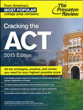 Cracking the ACT with 3 Practice Tests, 2015 Edition