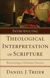 Introducing Theological Interpretation of Scripture: Recovering a Christian Practice - eBook