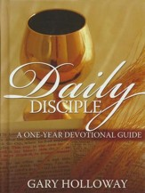 Daily Disciple: A One Year Devotional Guide