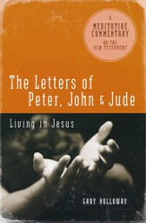 Meditative Commentary: Letters of Peter, John, and Jude Living in Jesus