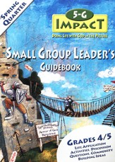 5-G Impact, Spring: Small Group Leader's Guidebook, Grade 4/5
