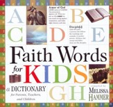 Faith Words for Kids: A Dictionary for Parents, Teachers, and Children