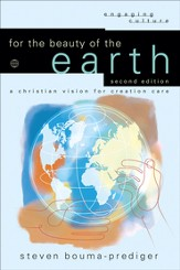 For the Beauty of the Earth: A Christian Vision for Creation Care - eBook