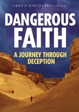 Dangerous Faith: A Journey Through Deception (DVD)