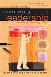Reviewing Leadership: A Christian Evaluation of Current Approaches - eBook