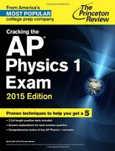 Cracking the AP Physics 1 & 2 Exams, 2015 Edition
