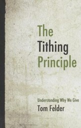The Tithing Principle: Understanding Why We Give