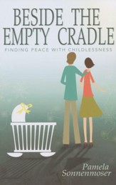 Beside the Empty Cradle: Finding Peace with Childlessness