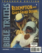 BJU Bible Truths 6: Redemption- God's Grand Design  Teacher's Edition
