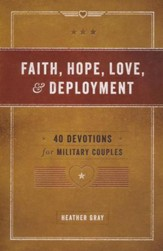 Faith, Hope, Love and Deployment