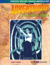 Choosing Your Way Through America's Past, Book 5: Adventures from 1930's-1960's