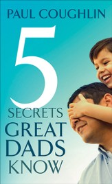 Five Secrets Great Dads Know - eBook