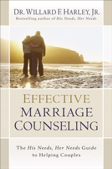 Effective Marriage Counseling: The His Needs, Her Needs Guide to Helping Couples - eBook