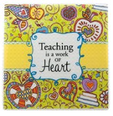 Teaching Is A Work of Heart Tile