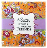 A Sister Is Worth A Thousand Friends