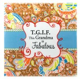 T G I F, This Grandma Is Fabulous Tile